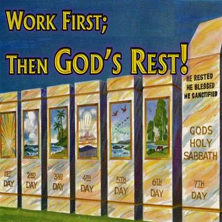 First Six Days of Work Then God's Rest