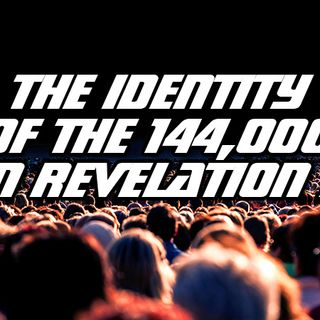 NTEB RADIO BIBLE STUDY: Understanding The Mission And Unlocking The Identity Of The 144,000 Servants Of God Presented To Us In Revelation 7