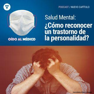 Capítulo 13: Salud Mental: ¿Cómo reconocer un trastorno de personalidad?