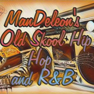 Friday Night Live with ManDeleon: Old School HipHop  and R&B