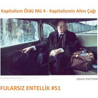Kapitalizm Öldü Mü 4: Kapitalizmin Altın Çağı (1945-1975)