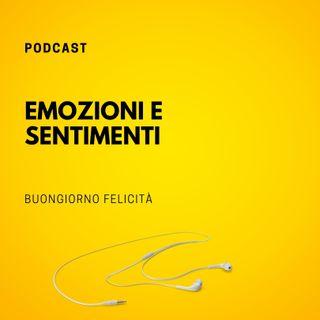 #740 - Emozioni e sentimenti | Buongiorno Felicità