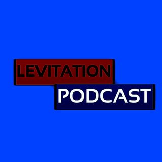 Levitation One Year Later (Levitation Podcast #003