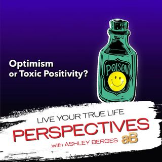 Is it Optimism or Toxic Positivity? [Ep.694]