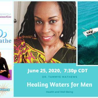 Day #4 - Healing Waters for Men - Dr. Tammye Mathews