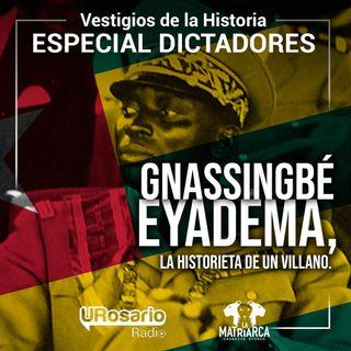 Historia de los dictadores: Gnassingbé Eyadéma, la historieta de un villano.