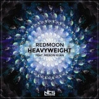 RedMoon & Meron Ryan - Heavyweight [NCV Release]