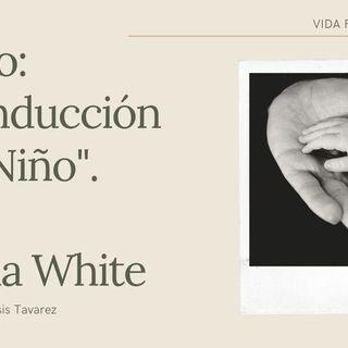"""Libro Conducción del Niño, capitulo 3 """"Cuando comenzar la Educacion del Nino"""""""