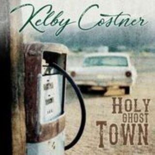 Kelby Costner Releases Holy Ghost Town