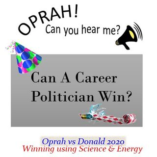 Oprah - Can You Hear Me - 27 - Can a Career Politician Win?