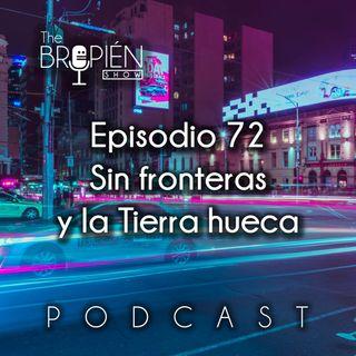 072 - Bropien - Sin fronteras y la Tierra hueca