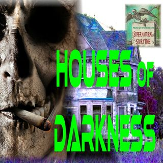 Houses of Darkness | Podcast E96