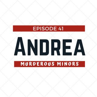 41: Andrea (Andrew Balcer)