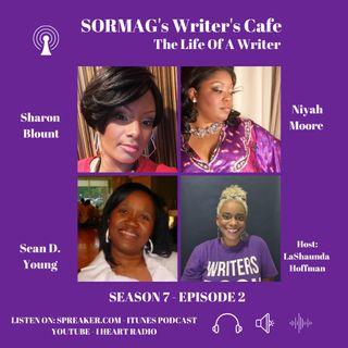 SORMAG's Writer's Cafe Season 7 Episode 2 - Sharon Blount, Sean D. Young and Niyah Moore