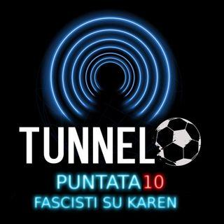 Puntata 10 - Fascisti su Karen