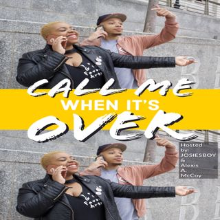 Call Me When It's Over-Episode 164