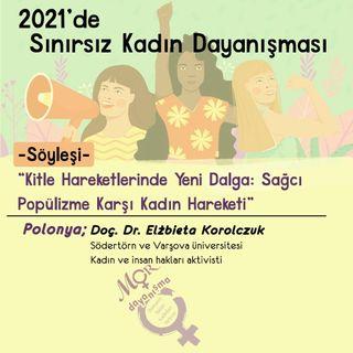 Elzbieta Korolczuk ile Kitle Hareketlerinde Yeni Dalga: Sağcı Popülizme Karşı Kadın Hareketi