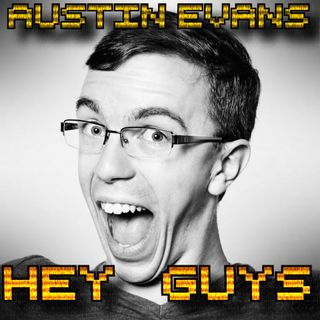 #69: Hey Guys! Austin Evans geeks out with me and shares an inspiring story about losing everything.