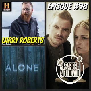 Episode #98 Larry Roberts From ALONE