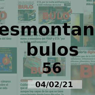 Desmontando bulos 56 (04/02/21)