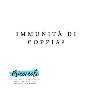 Psicoccole - 02 - Immunità di coppia?