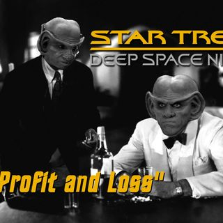"""Season 6, Episode 15 """"Profit and Loss"""" (DS9) with Gooey Fame"""