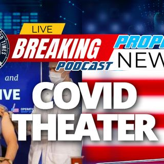 NTEB PROPHECY NEWS PODCAST: We Are Now Watching COVID Theater With Politicians As Actors In A Commercial Selling You The Coronavirus Vaccine