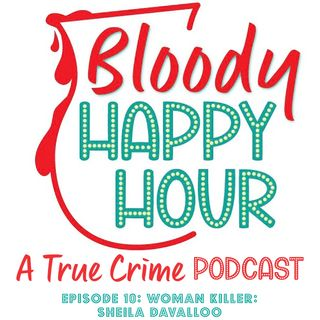 Episode 10: WOMAN KILLER: Sheila Davalloo