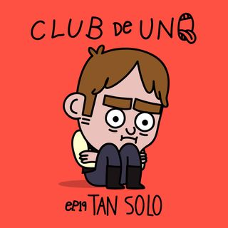 Episodio 19: Tan Solo