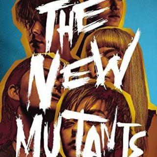 Ep.#3 New Mutants, l'ultimo saluto dei mutanti della Fox