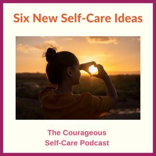 6 New Self-Care Ideas