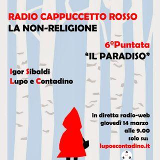 Radio Cappuccetto Rosso | Sei | Il Paradiso