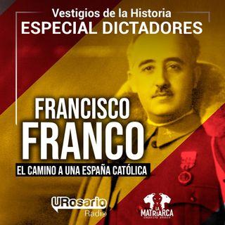 Historia de los dictadores: Francisco Franco (parte I): el camino a una España Católica