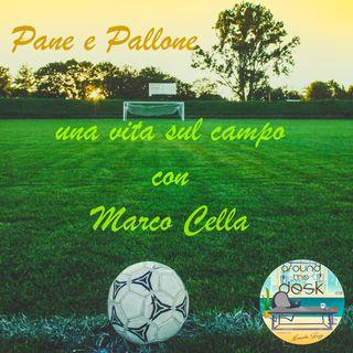 PANE E PALLONE - una vita sul campo con Marco Cella