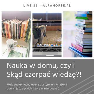 Live 26: Nauka w domu, czyli stąd czerpać wiedzę?!