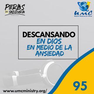 95 Descansando En Dios En Medio De La Ansiedad