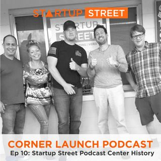 Startup Street Podcast Center History