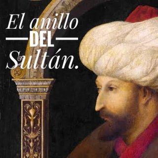 Podcast 2. El anillo del Sultán. Por Ivan Flores Pacheco