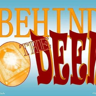 Behind The Deen Episode 1- Lessons In Faith Brought To Life