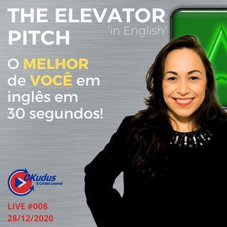 #008 - The Elevator Pitch - O MELHOR de VOCÊ em INGLÊS em 30 segundos!