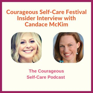 Self-Care Festival Insider Interview with Candace McKim
