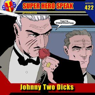 #422: Johnny Two Dicks