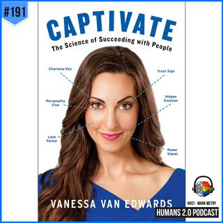 191: Vanessa Van Edwards | Unlocking the Matrix of Social Communication