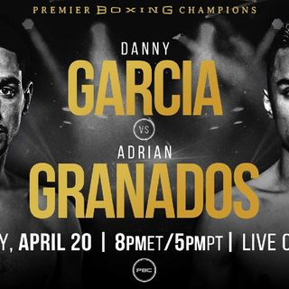 Preview Of The PBConFox Boxing Card Headlined By Danny Garcia vs Adrian Granados For WBC Silver Belt!Plus 2world Title Fight's On The Card
