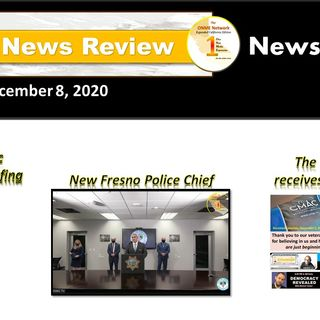 ONR: 12-8-20 News too Real: New Fresno police chief installed, ONME gets recognition and domestic violence up during COVID-19