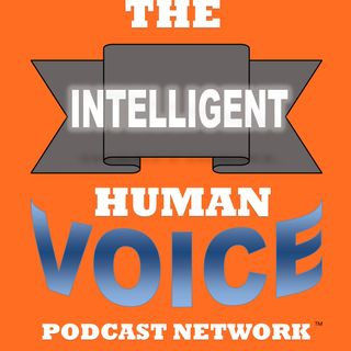 Negativity: Stop it in It's tracks The Intelligent Human Voice Podcast
