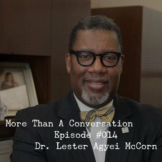 #014 Dr. Lester Agyei McCorn, President of Clinton College