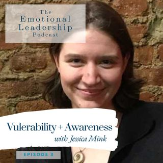 Vulnerability + Awareness with Jessica Mink