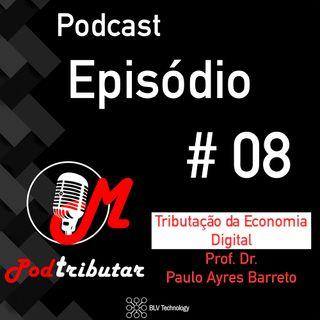 Ep. #08 Tributação da Economia Digital