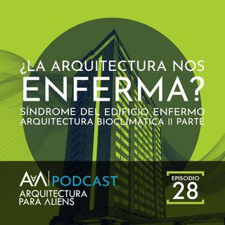 EP28 Podcast - ¿La Arquitectura nos Enferma? Síndrome del Edificio Enfermo -  Arquitectura para Aliens